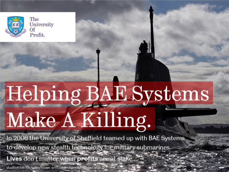 An image of one of the trident submarines and the title The University of Profit. Helping BAE Systems Make a killing. The image is an imitation of the University of Sheffield promotion